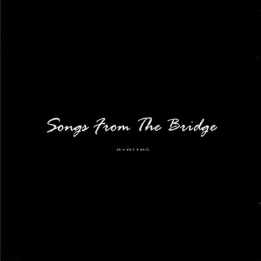 SONGS FROM THE BRIDGE